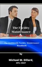 The Facililty Maintenance Cheat Sheet: Vol. 1