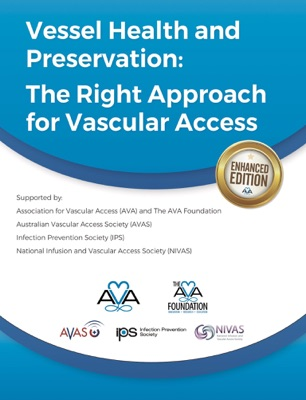 Vessel Health and Preservation: The Right Approach for Vascular Access