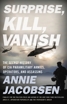 Annie Jacobsen - Surprise, Kill, Vanish book