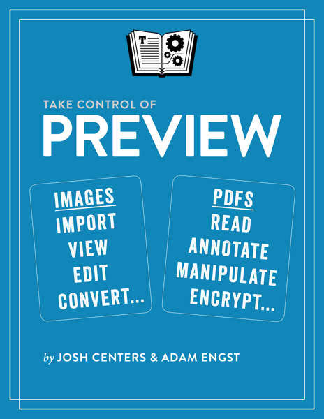 Josh Centers & Adam Engst - Take Control of Preview PDF Download
