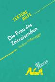 Die Frau des Zeitreisenden von Audrey Niffenegger (Lektürehilfe)