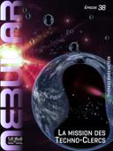 NEBULAR 38: La mission des Techno-Clercs