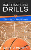 Ball Handling Drills for Youth Basketball