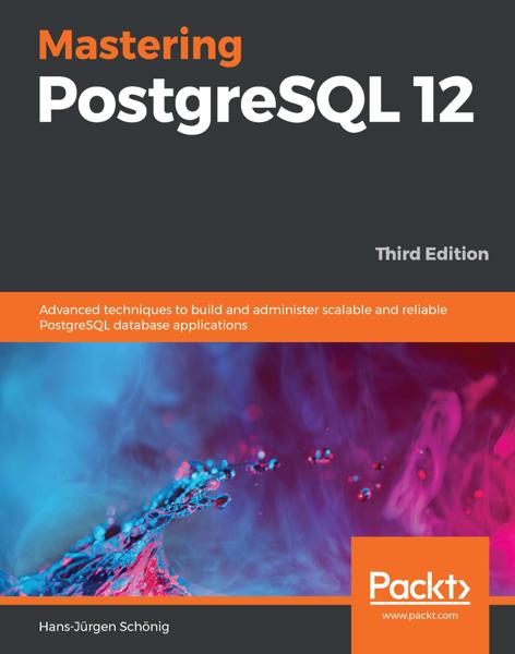 Mastering PostgreSQL 12