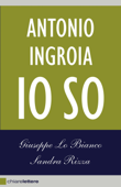 Antonio Ingroia. Io so