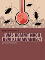 Jörg Phil Friedrich - Was kommt nach dem Klimawandel?  (Telepolis) artwork