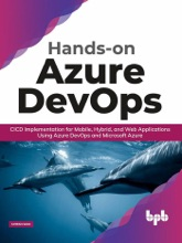Hands-on Azure DevOps: CICD Implementation for Mobile, Hybrid, and Web Applications Using Azure DevOps and Microsoft Azure