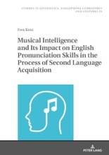 Musical Intelligence And Its Impact On English Pronunciation Skills In The Process Of Second Language Acquisition