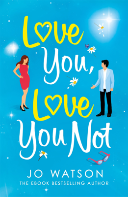 Jo Watson - Love You, Love You Not book
