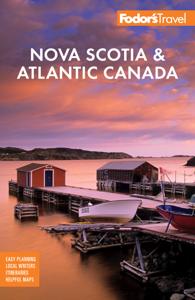 Fodor's Nova Scotia & Atlantic Canada - Fodor's Travel Guides