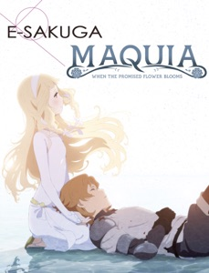 Anime: MAQUIA:When the Promised Flower Blooms E-SAKUGA Book Cover