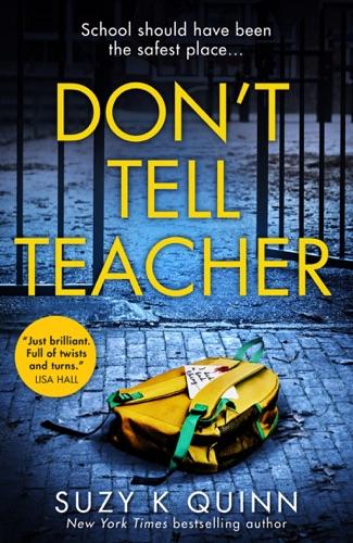 Suzy K Quinn - Don't Tell Teacher