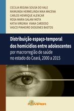 Distribuição Espaço-temporal Dos Homicídios Entre Adolescentes
