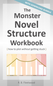 The Monster Novel Structure Workbook: How to Plot Without Getting Stuck Book Cover