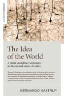 Bernardo Kastrup - The Idea of the World artwork
