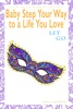 Baby Step Your Way To A Life You Love: Let Go (A Self-Help How-To Guide For Empowerment And Personal Growth)