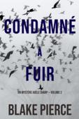 Condamné à fuir (Un Mystère Adèle Sharp — Volume 2)