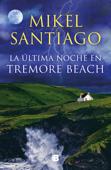 Download and Read Online La última noche en Tremore Beach