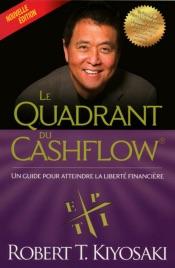 Le quadrant du cashflow - NE (Père riche, père pauvre, la suite)