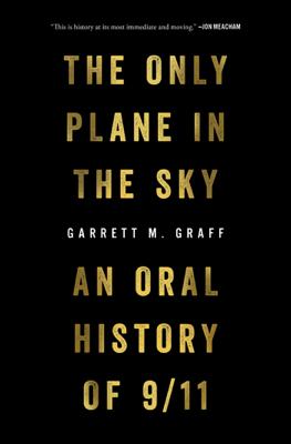 Garrett M. Graff - The Only Plane in the Sky book