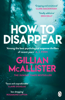 Gillian McAllister - How to Disappear artwork
