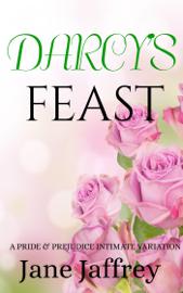 Darcy's Feast: A Pride & Prejudice Intimate Variation