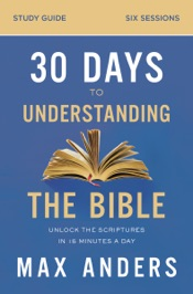 Download 30 Days to Understanding the Bible Study Guide
