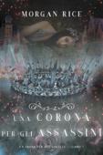 Una Corona Per Gli Assassini (Un trono per due sorelle—Libro Sette) Book Cover