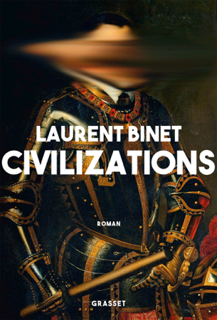 Civilizations - Laurent Binet