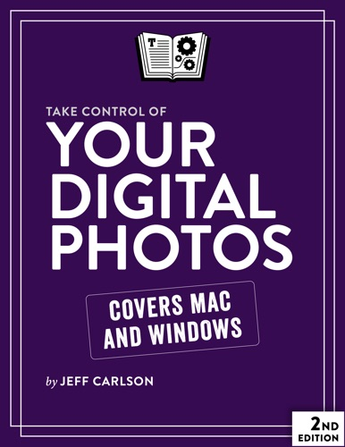 Take Control of Your Digital Photos, Second Edition Book