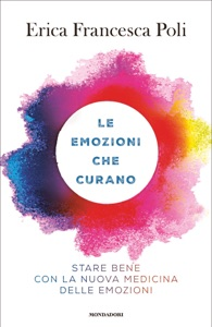 Le emozioni che curano da Erica Francesca Poli