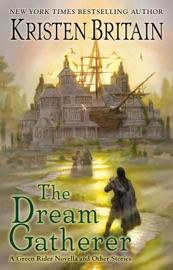 The Dream Gatherer - Kristen Britain by  Kristen Britain PDF Download