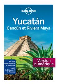 Yucatan, Cancun et la riviera Maya 1ed
