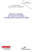 Dimension stratégique du changement climatique en Méditerranée occidentale d'ici 2050