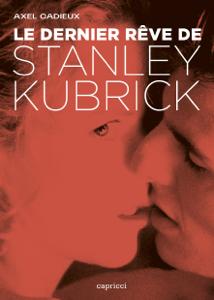 Le dernier rêve de Stanley Kubrick Copertina del libro