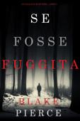 Se fosse fuggita (Un giallo di Kate Wise – Libro 5)