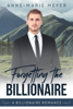Anne-Marie Meyer - Forgetting the Billionaire  artwork