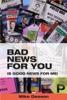 Bad News For You Is Good News For Me!