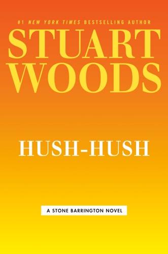 Stuart Woods - Hush-Hush