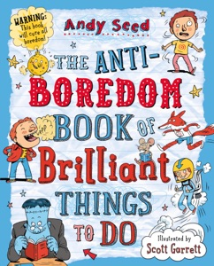 The Anti-boredom Book of Brilliant Things To Do Book Cover