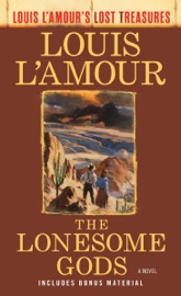 The Lonesome Gods Louis L Amour S Lost Treasures