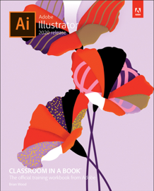 Adobe Illustrator Classroom in a Book (2020 release), 1/e