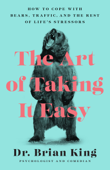 Download and Read Online The Art of Taking It Easy
