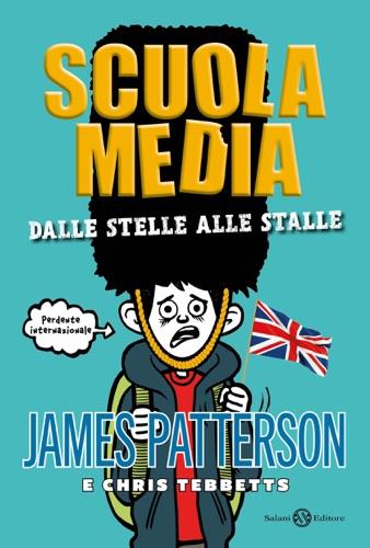 James Patterson & Chris Tebbetts - Scuola media. Dalle stelle alle stalle