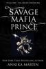Savage Mafia Prince - Annika Martin