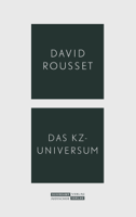 David Rousset, Volker Weichsel, Olga Radetzkaja & Jeremy Adler - Das KZ-Universum artwork