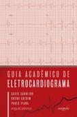 Guia Acadêmico de Eletrocardiograma Book Cover