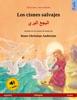 Los cisnes salvajes – البجع البري (español – árabe)