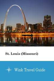 St. Louis (Missouri) - Wink Travel Guide