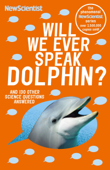 Will We Ever Speak Dolphin? Book Cover